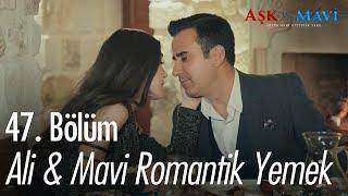Ali & Mavi romantik yemek - Aşk ve Mavi 47. Bölüm