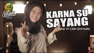 [4.55 MB] KARNA SU SAYANG - Near feat Dian Sorowea (Reggae SKA Version By NIKISUKA)