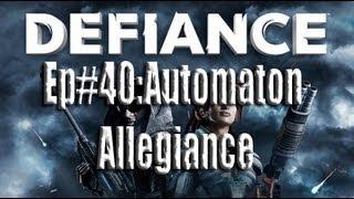 Defiance Ep# 40: Automaton Allegiance