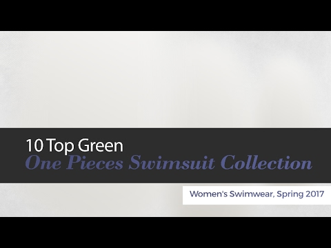 10 Top Green One Pieces Swimsuit Collection Women's Swimwear, Spring 2017