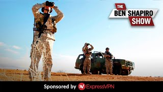 Afghanistan On The Border | The Ben Shapiro Show Ep. 890