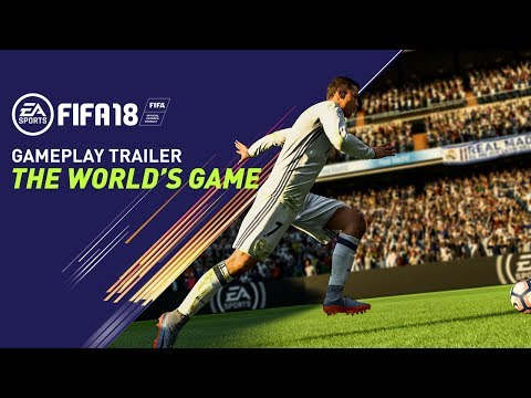FIFA 18 GAMEPLAY TRAILER - THE WORLD'S GAME
