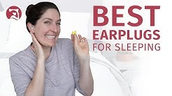 Best Earplugs For Sleeping - Will One Work For You?