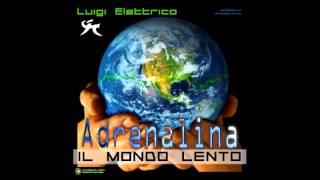 03 - Luigi Elettrico - Adrenalina