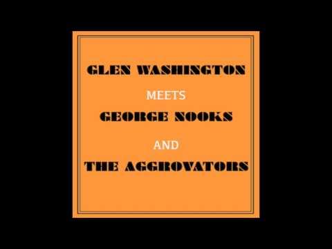 Glen Wasington Meets George Nooks And The Aggrovators (Full Album)