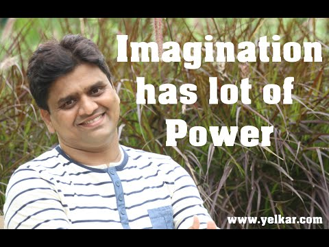 Imagination has lot of power