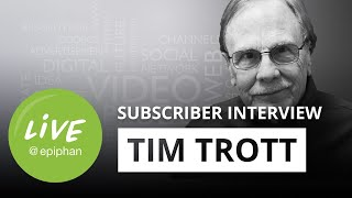 Subscriber feature interview with Tim Trott