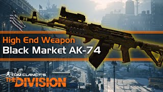The Division - High End Weapon Review - Black Market AK-74 Assault Rifle