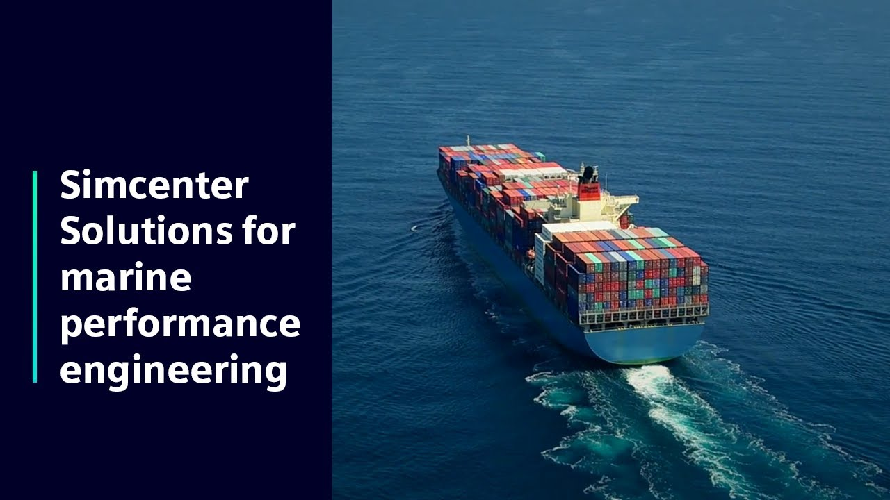 [Simcenter solutions] for Marine Performance Engineering