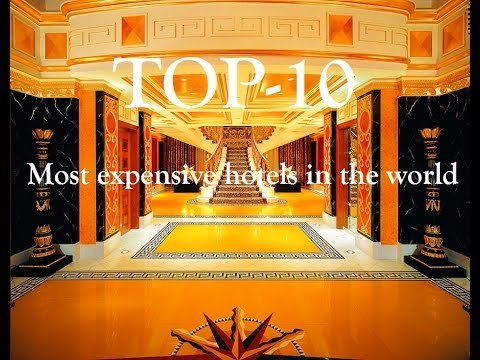 Top Most Expensive Hotels In The World Youtube