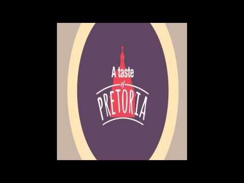 A Taste of Pretoria