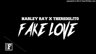 ThereGoLito x Narley Ray - Fake Love (  Audio)