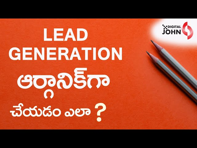 How to Generate More Leads Organically? || Digital John