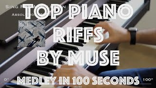 Top Piano Riffs by Muse - Medley in 100 seconds - 1/5