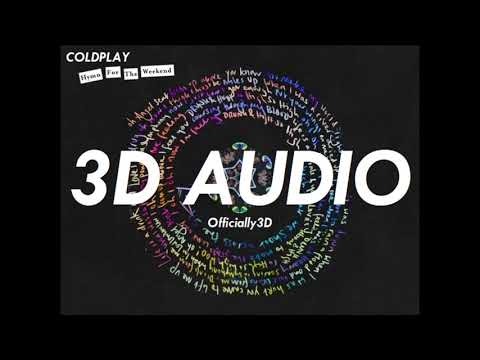 (3D AUDIO!!) HYMN FOR THE WEEKEND (USE HEADPHONES)