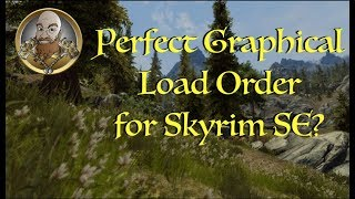 Perfect Graphical Load Order for Skyrim SE?