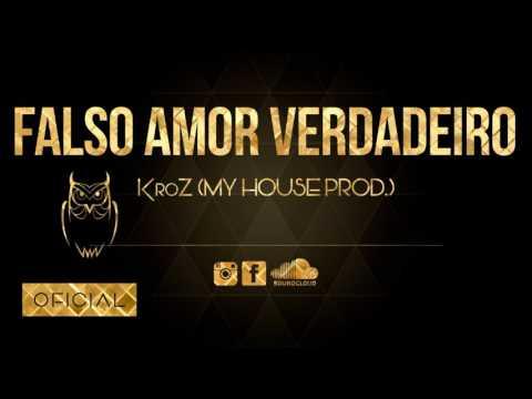 KroZ - Falso Amor Verdadeiro