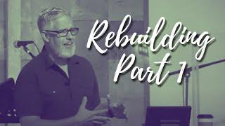 Dan Cooper | Rebuilding Part 1 | 9-12-21