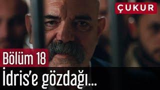 Çukur 18. Bölüm - İdris'e Gözdağı...