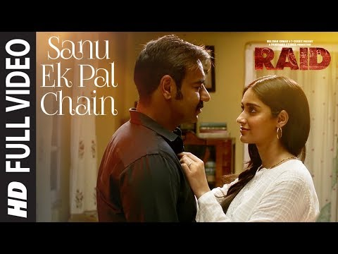 Full Video: Sanu Ek Pal Chain Song | Raid...