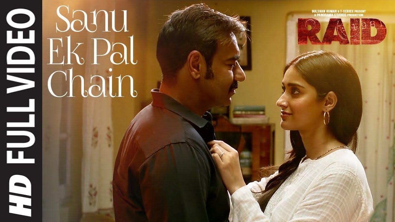Full Video Sanu Ek Pal Chain Song Raid Ajay Devgn Ileana D