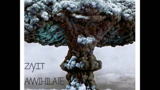 Zayit - Annihilate (Original Mix) [The Sounds of KSHMR Demo Song Contest]
