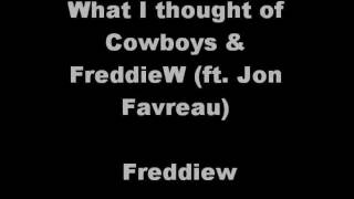 RE: Cowboys & FreddieW (ft. Jon Favreau)