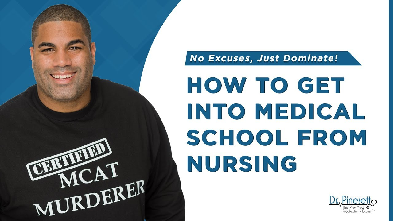 Bsn To Md How To Get Into Medical School From Nursing Youtube