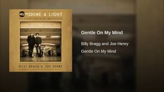 Provided to YouTube by Red Essential Gentle On My Mind · Billy Brag...