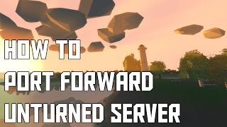 how to port forward an unturned server