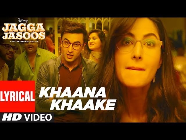Khaana Khaake Song (Video)With Lyrics l Jagga Jasoos l Ranbir Kapoor | Katrina Kaif | Pritam
