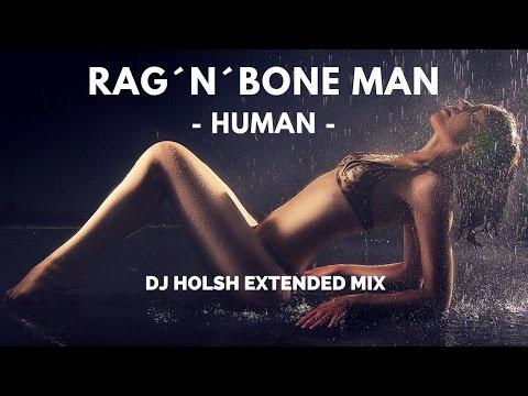 Rag´n´Bone Man - Human (DJ Holsh Extended Mix)