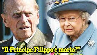 """""""il Principe Filippo è Morto?"""": La Regina Elisabetta Costretta Al Silenzio, Ecco Perché"""