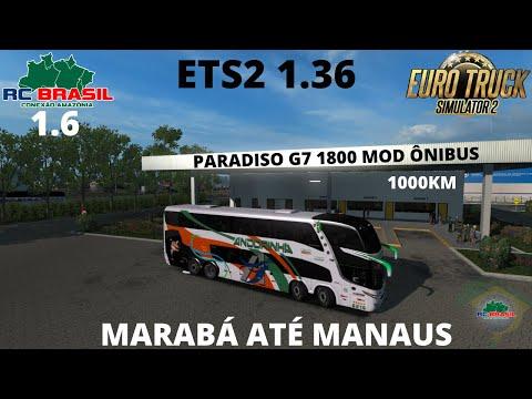 ETS2 1.36 RC BRASIL, G7 1800 MOD BUS, ATÉ MANAUS