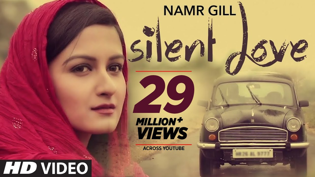 silent love by namr gill full video latest punjabi songs 2015 youtube