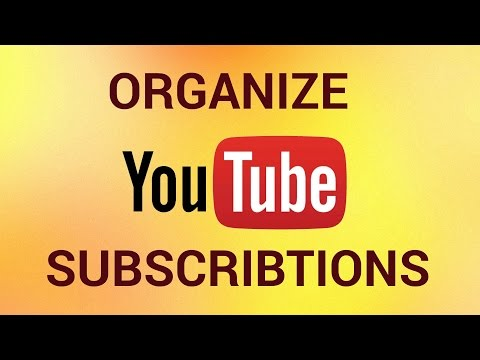 How to Organize YouTube Subscriptions