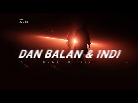 Смотреть клип Dan Balan & Indi - Дышат О Любви