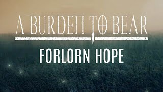 A Burden To Bear - Forlorn Hope (Official Lyric Video)