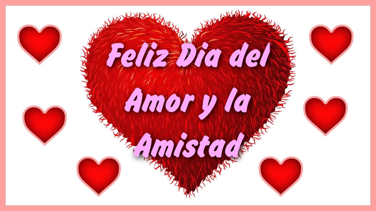 Feliz Dia Del Amor Y La Amistad 14 De Febrero Frases Bonitas 2018