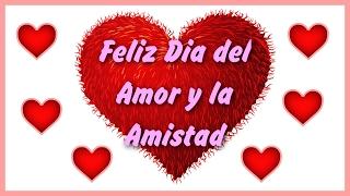 Feliz Dia del Amor y la Amistad 14 de Febrero, Frases Bonitas 2018