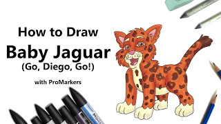 How to Draw and Color Baby Jaguar from Go, Diego, Go! with ProMarkers [Speed Drawing]
