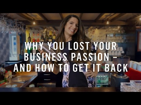 Why You Lost Your Business Passion -- And How To Get It Back