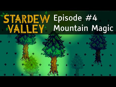 Let's Play Stardew Valley #4 - Mountain Magic - Spring 6 & 7 - Guide Playthrough