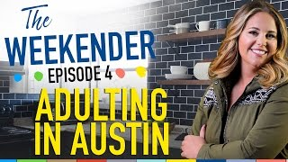 """The Weekender: """"Adulting in Austin"""" (Season 2, Episode 4)"""