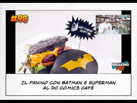 BKP 98 Il panino con Batman e Superman al DC Comics Café