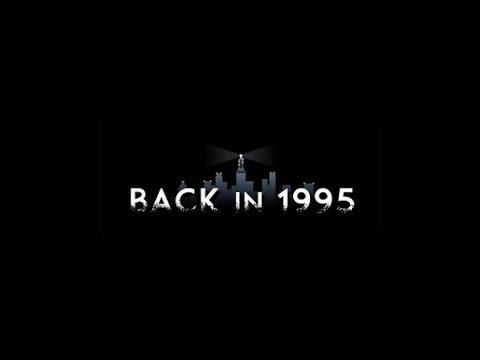 Back in 1995 Trailer