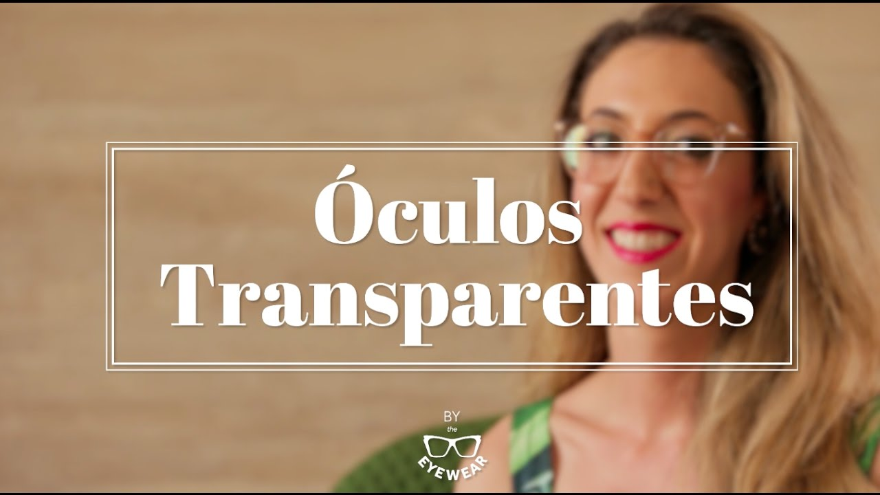 1029d475e889b Óculos transparentes - YouTube