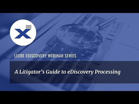 Webinar - A Litigators Guide To EDiscovery Processing