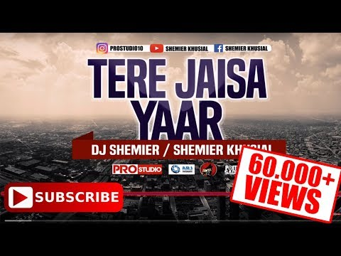 Tere Jaisa Yaar - DJ SHEMIER©