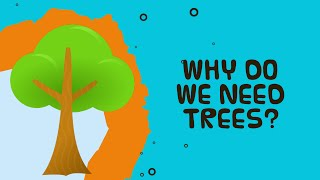 Why Do We Need Trees? - Facts about trees for kids